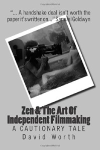 Zen & The Art of Independent Filmmaking